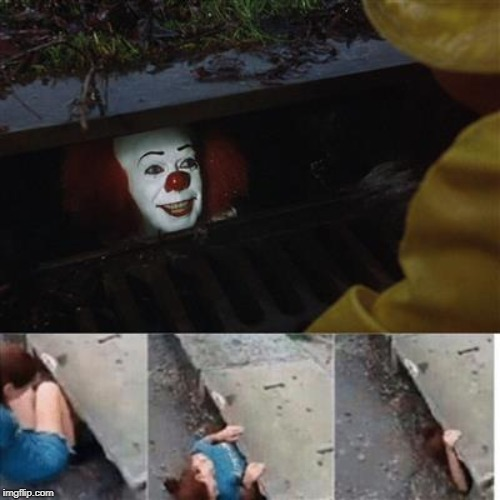 pennywise in sewer | image tagged in pennywise in sewer | made w/ Imgflip meme maker