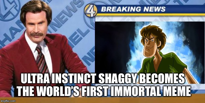Breaking News | ULTRA INSTINCT SHAGGY BECOMES THE WORLD'S FIRST IMMORTAL MEME | image tagged in memes,breaking news,ultra instinct shaggy | made w/ Imgflip meme maker
