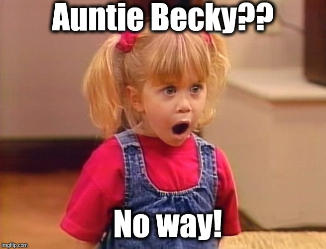 FULL HOUSE Actress Lori Loughlin is among 40 people charged with possible mail fraud in a massive college entrance exam scheme! | Auntie Becky?? No way! | image tagged in full house,adorable michelle,aunt becky,lori loughlin,crime | made w/ Imgflip meme maker