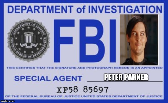 fbi | PETER PARKER | image tagged in fbi | made w/ Imgflip meme maker