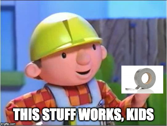 Bob the builder | THIS STUFF WORKS, KIDS | image tagged in bob the builder | made w/ Imgflip meme maker