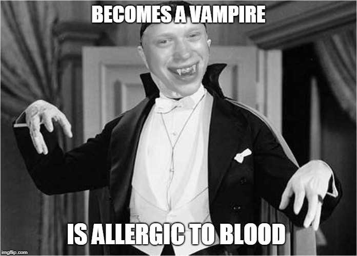 When drinks blood, pukes !! | BECOMES A VAMPIRE IS ALLERGIC TO BLOOD | image tagged in memes,bad luck brian | made w/ Imgflip meme maker