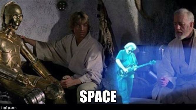 Private Performance | SPACE | image tagged in star wars,jerry garcia | made w/ Imgflip meme maker