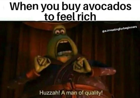 How to feel rich... (guac anyone?) | image tagged in memes,funny,money,guacamole,avocado | made w/ Imgflip meme maker
