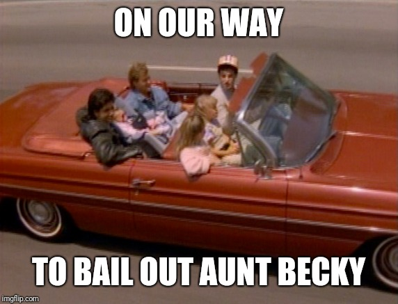 Aunt Becky | ON OUR WAY TO BAIL OUT AUNT BECKY | image tagged in full house | made w/ Imgflip meme maker