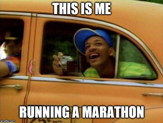 will smith | THIS IS ME RUNNING A MARATHON | image tagged in will smith | made w/ Imgflip meme maker