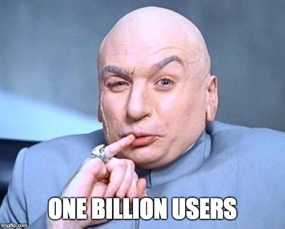 one million dollars | ONE BILLION USERS | image tagged in one million dollars | made w/ Imgflip meme maker