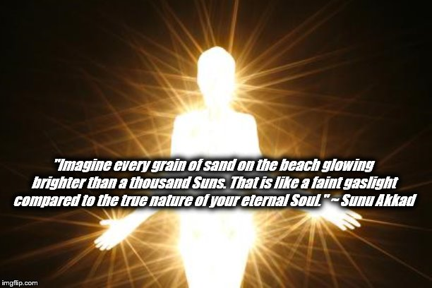 "A Thousand Suns - Eternal Soul | ""Imagine every grain of sand on the beach glowing brighter than a thousand Suns. That is like a faint gaslight compared to the true nature o 