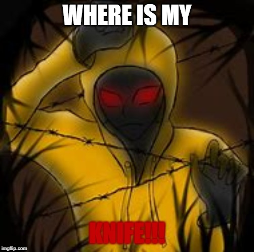 Hoodie | WHERE IS MY KNIFE!!! | image tagged in there will be blood | made w/ Imgflip meme maker