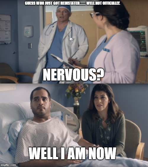Nervous yet? | GUESS WHO JUST GOT REINSTATED........ WELL NOT OFFICIALLY. NERVOUS? WELL I AM NOW | image tagged in att,5g,doctor | made w/ Imgflip meme maker
