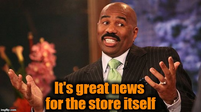 shrug | It's great news for the store itself | image tagged in shrug | made w/ Imgflip meme maker