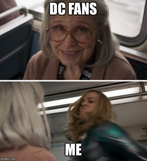 Marvel is better. |  DC FANS; ME | image tagged in captain marvel,marvel | made w/ Imgflip meme maker