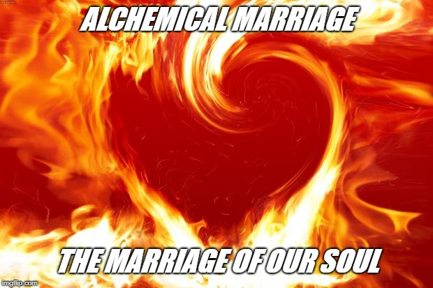 ALCHEMICAL MARRIAGE THE MARRIAGE OF OUR SOUL | image tagged in long distance love | made w/ Imgflip meme maker
