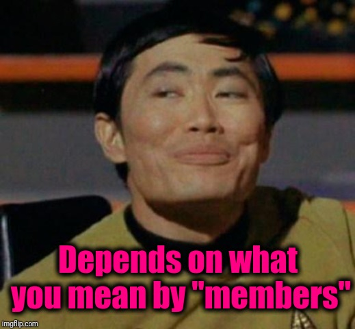 "George Takei | Depends on what you mean by ""members"" 