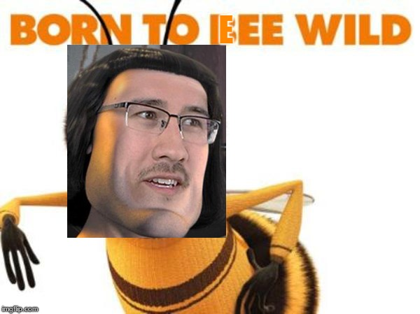 Bee Movie | E | image tagged in bee movie | made w/ Imgflip meme maker