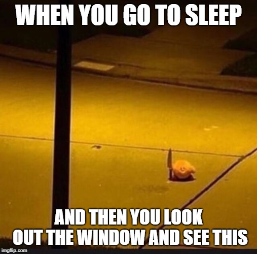 WHEN YOU GO TO SLEEP AND THEN YOU LOOK OUT THE WINDOW AND SEE THIS | image tagged in kirby with knife 2 | made w/ Imgflip meme maker
