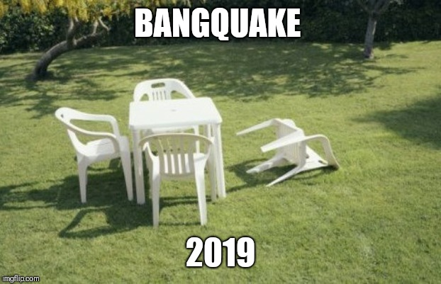 We Will Rebuild | BANGQUAKE 2019 | image tagged in memes,we will rebuild | made w/ Imgflip meme maker