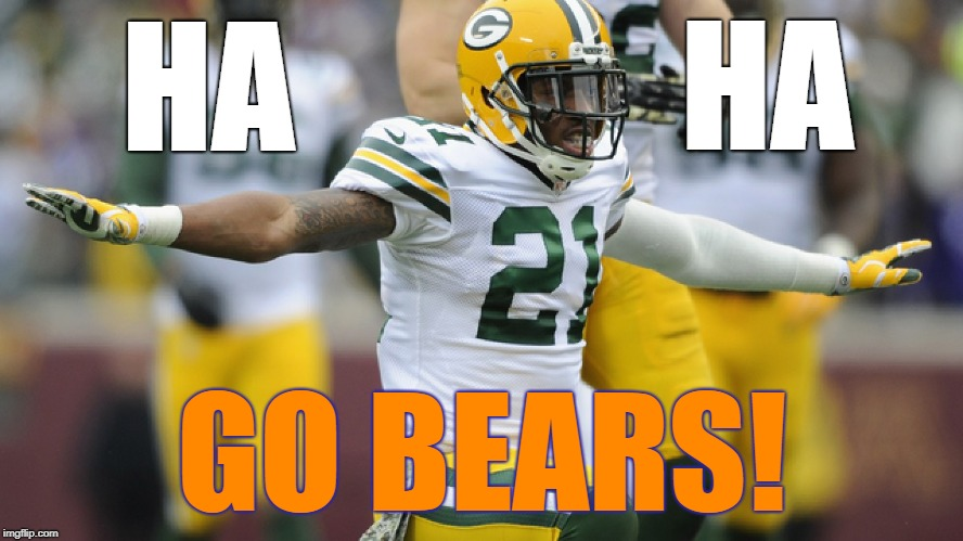 Ha Ha | HA GO BEARS! HA | image tagged in chicago bears,bears,go bears,green bay,green bay packers,clinton dix | made w/ Imgflip meme maker