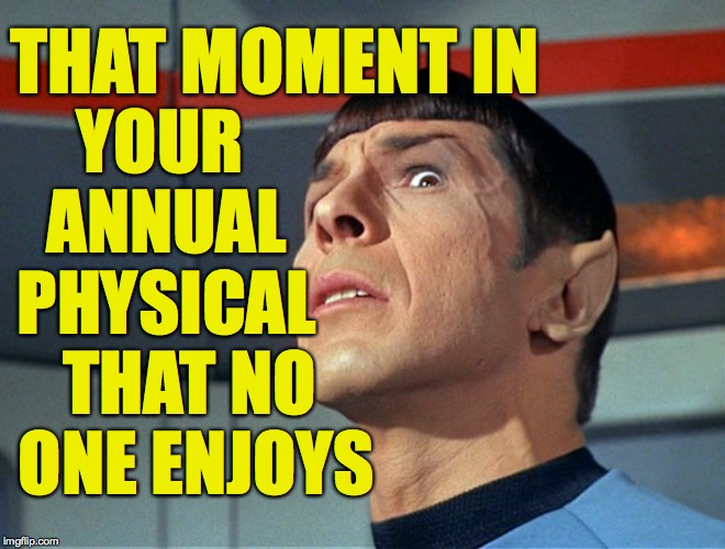 What if Sulu had gone to medical school? | THAT MOMENT IN THAT NO ONE ENJOYS YOUR ANNUAL PHYSICAL | image tagged in ugly box,memes,spock,open wide | made w/ Imgflip meme maker