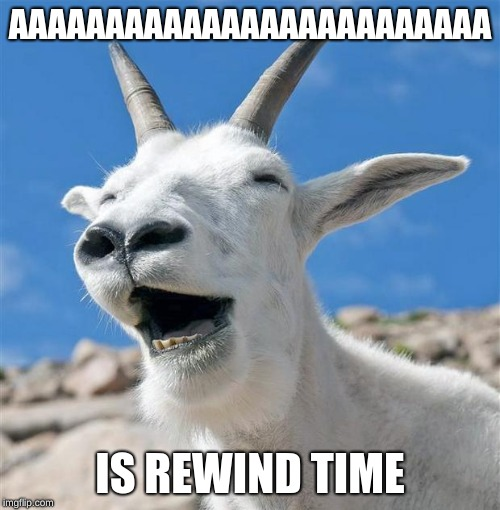 youtube meme | AAAAAAAAAAAAAAAAAAAAAAAAA IS REWIND TIME | image tagged in memes | made w/ Imgflip meme maker