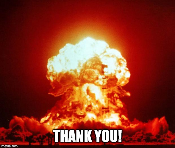 Boom | THANK YOU! | image tagged in boom | made w/ Imgflip meme maker