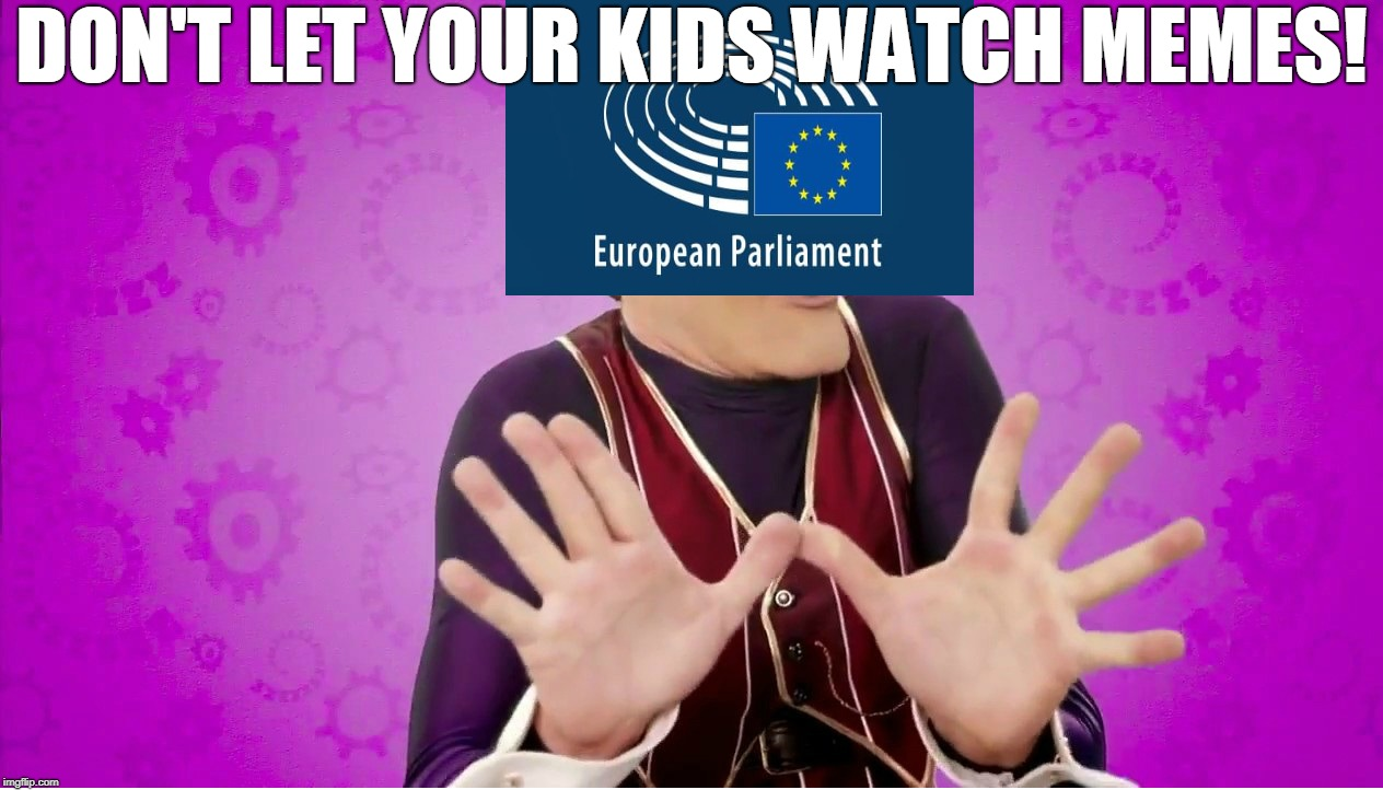 Don't Let Your Kids Watch Memes! | DON'T LET YOUR KIDS WATCH MEMES! | image tagged in lazytown,memes,article 13,save your internet,censorship machines | made w/ Imgflip meme maker