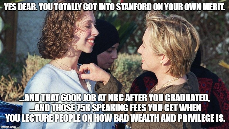 Sure...I deleted those emails, too. | YES DEAR. YOU TOTALLY GOT INTO STANFORD ON YOUR OWN MERIT. ...AND THAT 600K JOB AT NBC AFTER YOU GRADUATED, ...AND THOSE 75K SPEAKING FEES Y | image tagged in chelsea clinton,hillary clinton,scandal | made w/ Imgflip meme maker