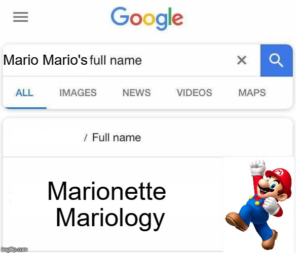 How tragic | Mario Mario's Marionette Mariology | image tagged in full name google,memes,real name google search,super mario,funny | made w/ Imgflip meme maker