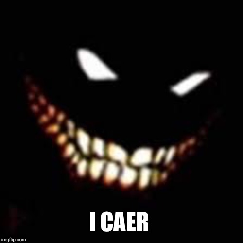 I CAER | made w/ Imgflip meme maker