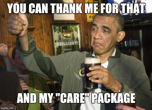 "Obama beer | YOU CAN THANK ME FOR THAT AND MY ""CARE"" PACKAGE 