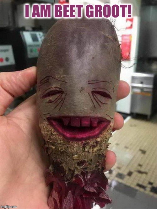 Guardians of the Galaxy, vegan edition. | I AM BEET GROOT! | image tagged in i am groot,guardians of the galaxy,memes,funny | made w/ Imgflip meme maker