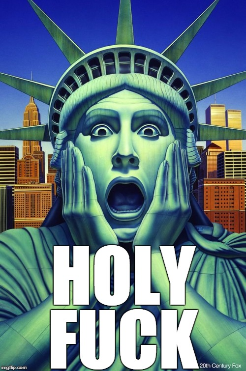 HOLY F**K | image tagged in scared lady liberty | made w/ Imgflip meme maker