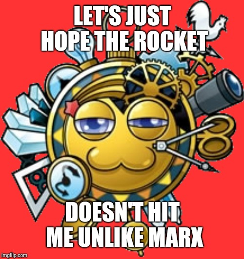 LET'S JUST HOPE THE ROCKET DOESN'T HIT ME UNLIKE MARX | made w/ Imgflip meme maker
