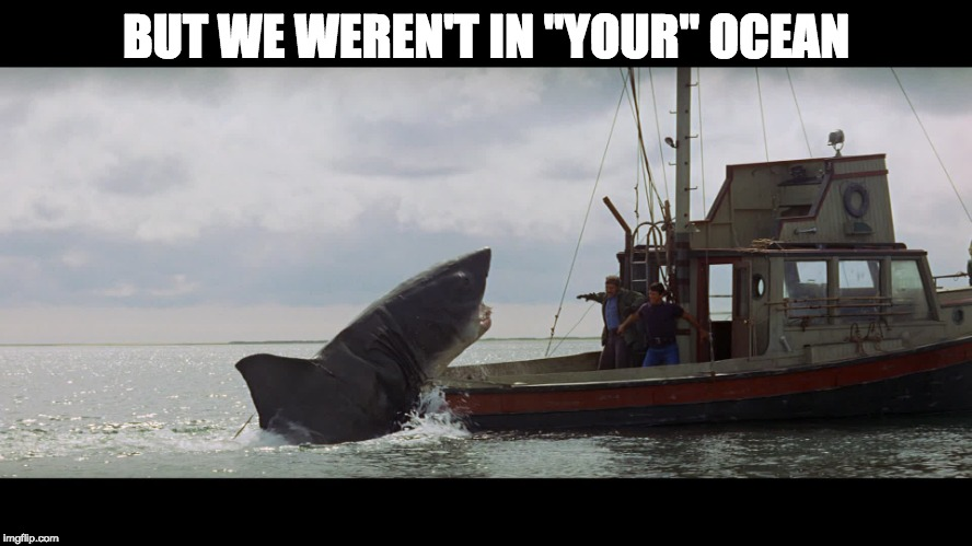 "Jaws Boat | BUT WE WEREN'T IN ""YOUR"" OCEAN 