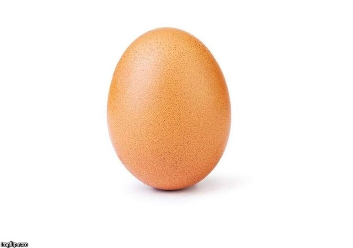 Can We Get This egg To Be The Most Upvoted And Commented Image in imgflip? | image tagged in egg,world record | made w/ Imgflip meme maker