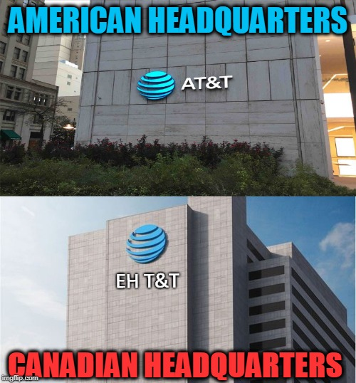 AT & T | image tagged in headquarters,american,canadian | made w/ Imgflip meme maker