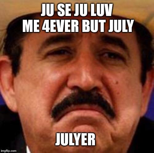 July Julyer Memes Gifs Imgflip