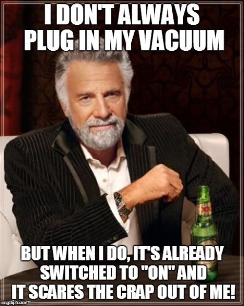 Just happened again today, dammit! | . | image tagged in vacuum,plug,son of a,dammit | made w/ Imgflip meme maker