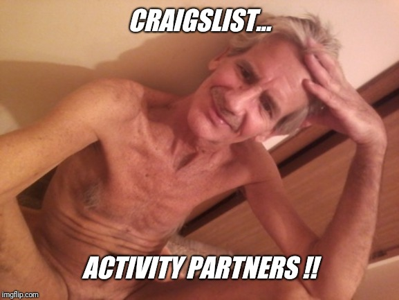 CRAIGSLIST... ACTIVITY PARTNERS !! | made w/ Imgflip meme maker