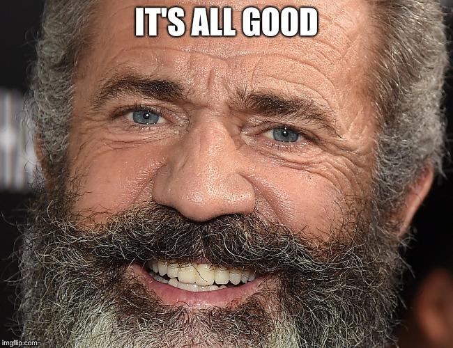 It's All Good Man | IT'S ALL GOOD | image tagged in it's all good man | made w/ Imgflip meme maker