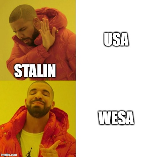 So this is why Stalin was an enemy of the USA | USA WESA STALIN | image tagged in drake blank | made w/ Imgflip meme maker