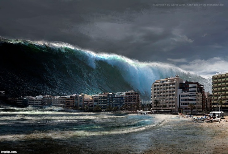 Tsunami Wave | ................... | image tagged in tsunami wave | made w/ Imgflip meme maker
