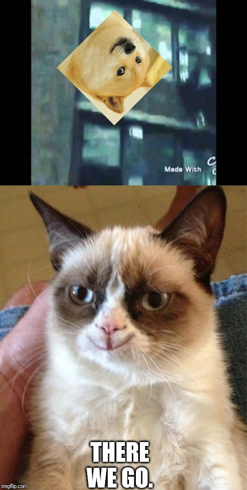THERE WE GO. | image tagged in happy grumpy cat,kermit suicide | made w/ Imgflip meme maker