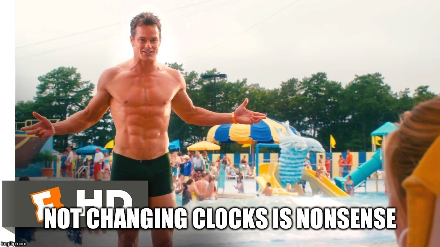 NOT CHANGING CLOCKS IS NONSENSE | made w/ Imgflip meme maker