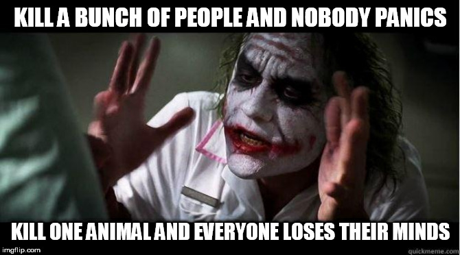 nobody bats an eye | KILL A BUNCH OF PEOPLE AND NOBODY PANICS KILL ONE ANIMAL AND EVERYONE LOSES THEIR MINDS | image tagged in nobody bats an eye,kill,murder,animals,humans,killing | made w/ Imgflip meme maker