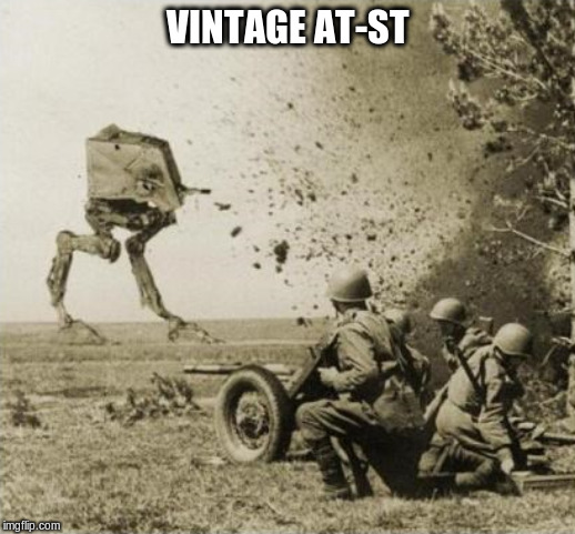 Vintage Imperial Walker At-ST | VINTAGE AT-ST | image tagged in star wars,imperial walker,vintage,funny memes | made w/ Imgflip meme maker