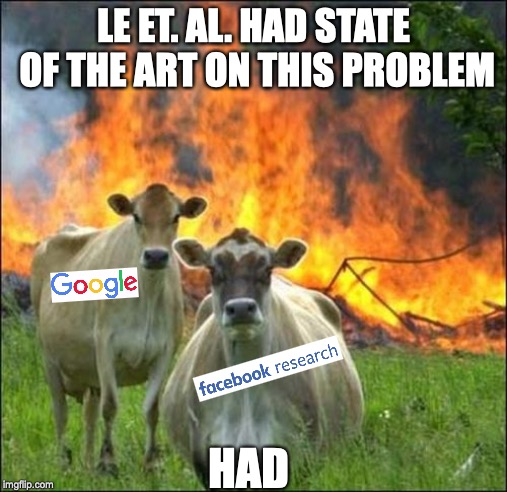 Evil Cows | LE ET. AL. HAD STATE OF THE ART ON THIS PROBLEM HAD | image tagged in memes,evil cows | made w/ Imgflip meme maker