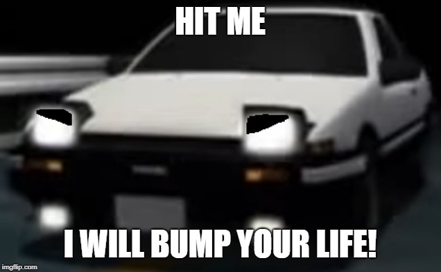 Image tagged in angry ae86 initial d - Imgflip