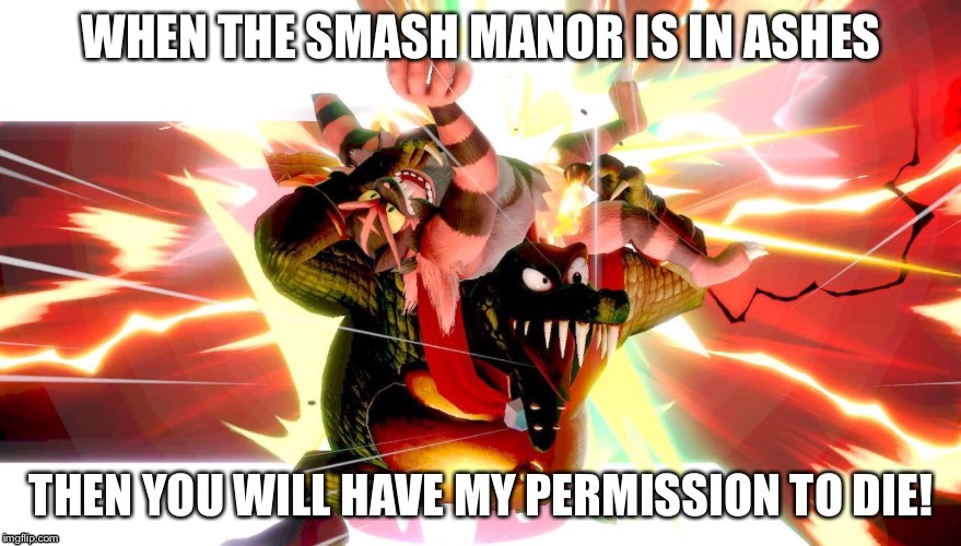 Ah yes, I was wondering what would break first...the spirit, or the body? | WHEN THE SMASH MANOR IS IN ASHES THEN YOU WILL HAVE MY PERMISSION TO DIE! | image tagged in bane,back,spirit,king k rool,incineroar,smash bros | made w/ Imgflip meme maker