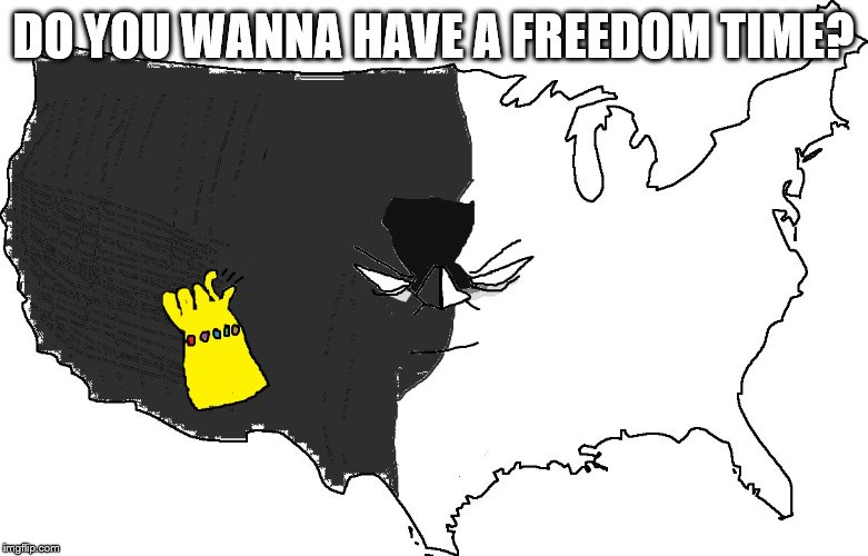 Freedom Snap | DO YOU WANNA HAVE A FREEDOM TIME? | image tagged in freedom snap | made w/ Imgflip meme maker